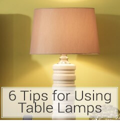 Read 6 tips for using table lamps at LightsOnline.com